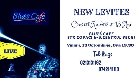 Concert aniversar 13 ani New Levites la Blues Cafe Centrul Vechi